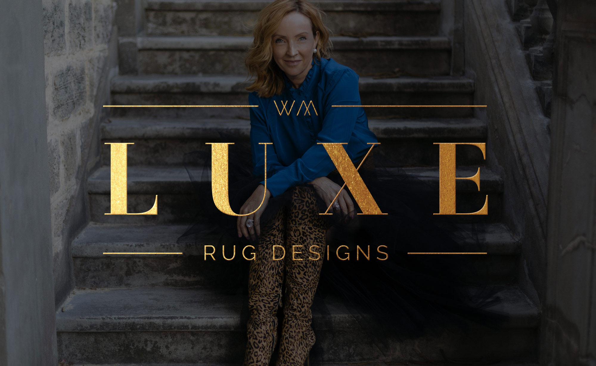 Wendy Martin, Luxe Rug Designs